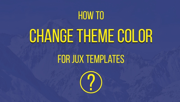 [Tutorial] How to change theme color for JUX templates